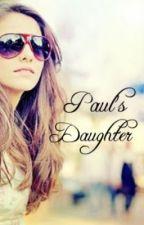 Paul's Daughter. by imagineestagram