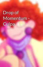 Drop of Momentum - Culpa by somnical