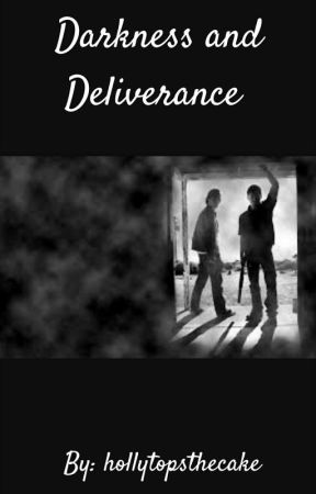 Darkness and Deliverance  by hollytopsthecake