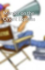 Murder on the Orient Express by cedric121
