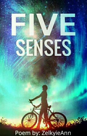 Five Senses (Poem) by ZelkyieAnn