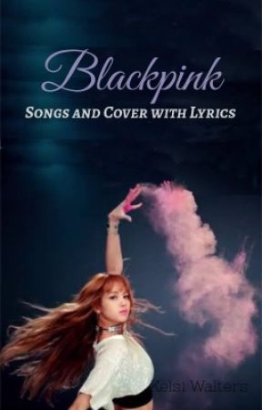 Blackpink Songs And Cover With Lyrics Lotus Flower Bomb Covered By