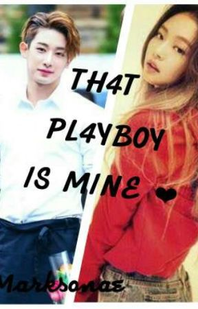 THAT PLAYBOY IS MINE! by Mae_markson_14