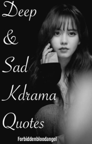 deep sad kdrama quotes forbiddenbloodangel wattpad