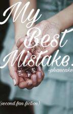 My Best Mistake. by phancake