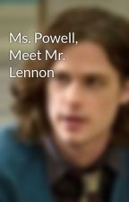 Ms. Powell, Meet Mr. Lennon by Gublers_Goober80