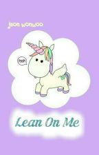 Lean On Me by roseannee_