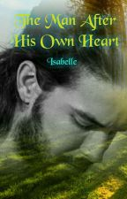 The Man After His Own Heart by _Isabelle_