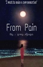 From Pain by grey_syuga