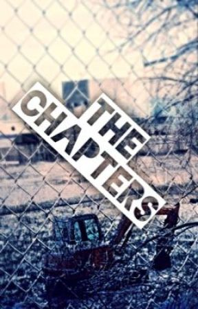 The Chapters by Un4ged