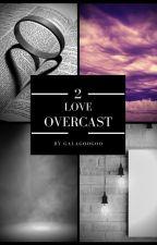 Love Overcast // (ManxMan) by Galagoogoo