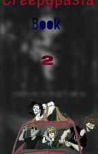 Creepypasta Book 2 by MissPrestidigitation