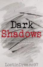 Dark Shadows by LostinDreams97