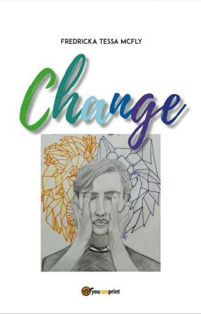 CHANGE [IN REVISIONE] by FredrickaTessaMcFly