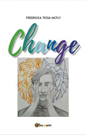 CHANGE  by FredrickaTessaMcFly