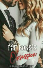 The Boss's Obsession. by Chrissie-Swift