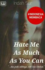 HATE ME AS MUCH AS YOU CAN by IndahSur