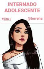 Internado de adolescentes #IDA1 [TERMINADA] by shadowbooks17