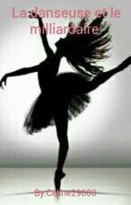 La danseuse et le milliardaire by Celine29000