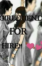 GIRLFRIEND FOR HIRE by JocelleFaustino5