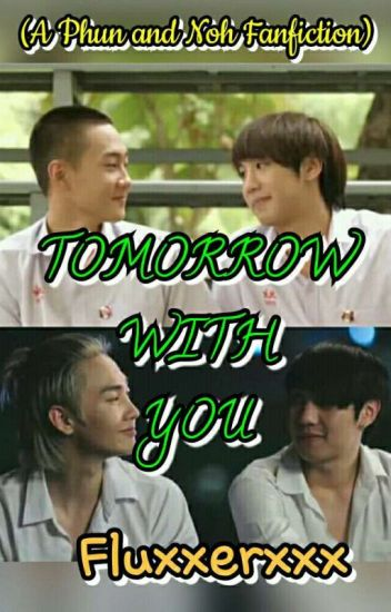 Tomorrow With You (a phun and noh fanfiction)
