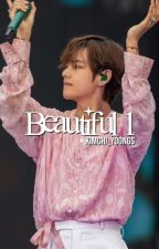 Beautiful Book 1 ✔ | BTS TAEHYUNG FF  by kimchiyoongs360