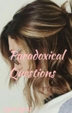 Paradoxical Questions (Editing) by lyrahearttypes