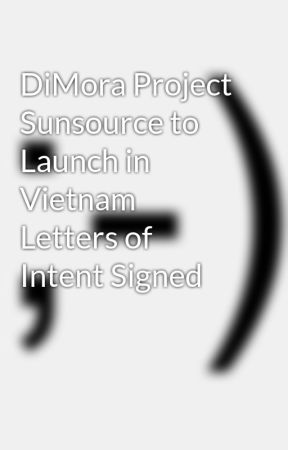 DiMora Project Sunsource to Launch in Vietnam Letters of Intent Signed by subalathans