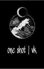 one shot | vk by sozyx7