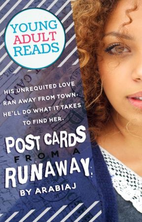 Postcards from a Runaway (COMPLETE✔️) by ArabiaJ
