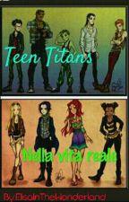 Teen Titans Nella vita reale by ElisaInTheWonderland