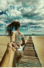Se eu ficar , Nunca mais me deixe partir  by LaryssaNobre8