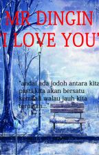 "MR DINGIN ""I LOVE YOU"" by Teyha_Rider"