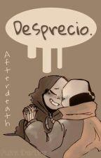 Desprecio. ¦ Afterdeath ¦ by PushtiDarling