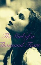 The girl of a Thousand Tears by lostinthought987