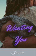 Wanting You by Jaspira