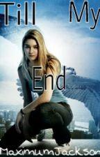 Till My End (Maximum Ride Percy Jackson crossover) by MaximumJackson