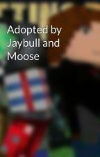 Adopted by Jaybull and Moose by JaybullFanGirl