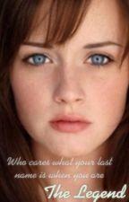 The Legend - A Gilmore Girls Fan Fiction by AshleyWheeler1