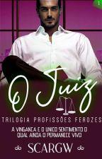 O Juiz - Série Profissões Ferozes - Livro 1 by Gil_Rodrigues