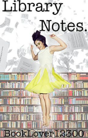 Library Notes by BookLover12300