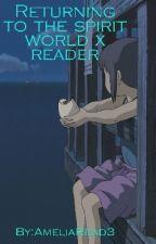 Spirited Away x Reader by AmeliaRead3