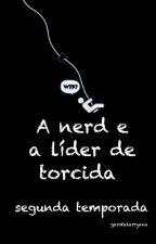 A nerd e a Líder de torcida •camren• segunda temporada by garotalarryana