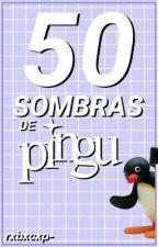 🐧;; 50 sombras de Pingu  by rxbxcxp-
