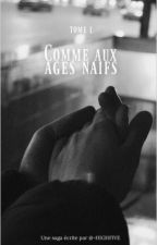 Comme aux âges naïfs by -HIGHFIVE