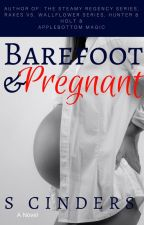 Barefoot and Pregnant by cinders75
