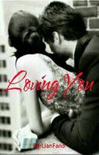 LOVING YOU by LianFand