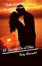 El Secreto En El Vino by RubyAlvarado4