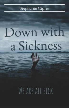 Down With A Sickness by StephanieCipres