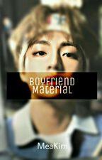 Boyfriend Material ~ Kim Taehyung  by MeaKim